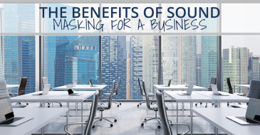 The Benefits of Sound Masking for a Business