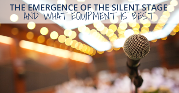 The Emergence of the Silent Stage and What Equipment is Best
