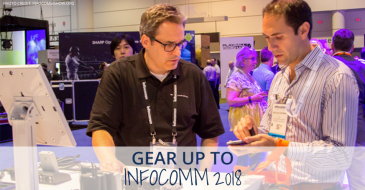 Gear Up to InfoComm 2018